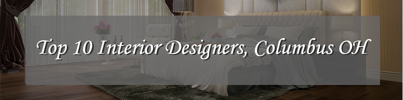 Top 10 Interior Designers, Columbus, OH